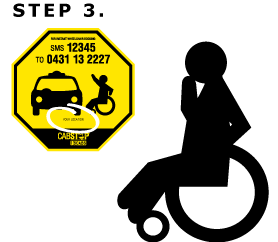 Step3: Wait near the sign for your taxi. Some signs may include aditional information on where to wait.